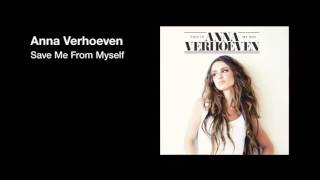Anna Verhoeven - Save Me From Myself