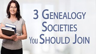 3 Genealogy Societies You Should Join | Genealogy Gold Podcast