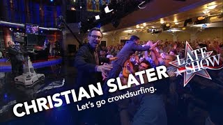 Christian Slater Inspires the Late Show's Crowdsurfing Craze
