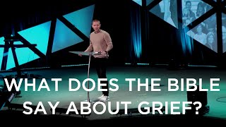What Does The Bible Say About Grief?