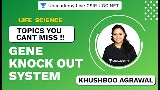 Topics You Cant Miss | Life Science | Gene Knock Out System | CSIR UGC NET 2020| Khushboo| Unacademy