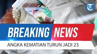 BREAKING NEWS: Update Corona di Indonesia 23 Oktober: Angka Kematian Menurun Jadi 23 Kasus Sehari