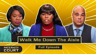 Walk Me Down The Aisle: Young Woman Shocked By Doubts Around Father (Full Episode)   Paternity Court