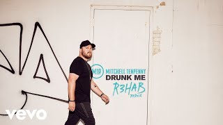 Mitchell Tenpenny   Drunk Me (R3HAB Remix [Audio])