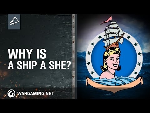Why is a Ship a She?