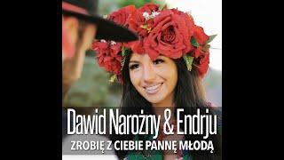 Dawid Narożny & Endrju - Zrobię z Ciebie Pannę Młodą! (Łobiecuje, Łobiecuje)