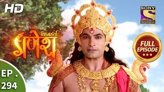 Vighnaharta Ganesh - Ep 294 - Full Episode - 5th October, 2018