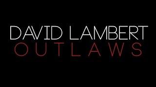 David Lambert   Outlaws (Lyric Video)