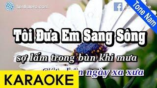 Tôi Đưa Em Sang Sông - Karaoke Nhạc Chuẩn   Tone Nam