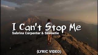 Sabrina Carpenter   I Can't Stop Me (AudioLyrics) Ft. Saweetie (Lyric Video)