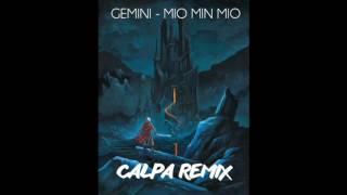 Gemini - Mio min Mio (Calpa Remix)