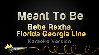 Bebe Rexha Ft. Florida Georgia Line   Meant To Be (Karaoke Version)