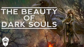 The Beauty of Dark Souls