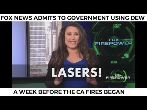 FOX NEWS ADMITS GOVERNMENT USING LASERS (DEW) BEFORE CA FIRES