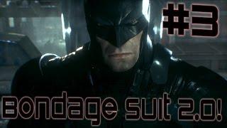 Batman: Arkham Knight Part 3: BONDAGE SUIT 2.0! (1080p 60FPS)