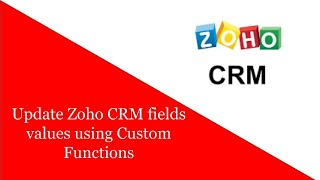 Update Zoho CRM fields values using Custom Functions