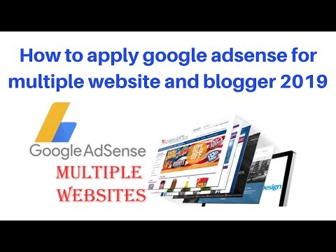 How to apply google adsense for multiple website and blogger 2019