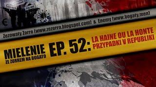 ZEZ 52 – La Haine Ou La Honte – Przypadki V Republiki