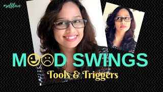 Mood Swings - Tools & Triggers
