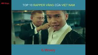 TOP 10 RAPPER VÀNG TRONG LÀNG RAP VIỆT !