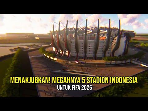 MENAKJUBKAN! Megahnya 5 Stadion Indonesia Untuk FIFA 2026