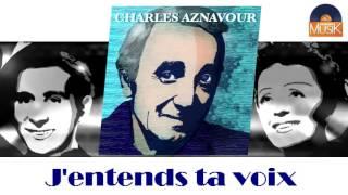 Charles Aznavour - J'entends ta voix (HD) Officiel Seniors Musik