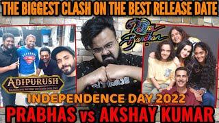 AKSHAY KUMAR vs PRABHAS THE BIGGEST CLASH ON INDEPENDENCE DAY 2022 | ADIPURUSH vs RAKSHA BANDHAN