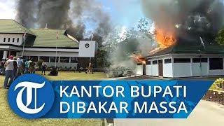 VIDEO: Detik-detik Kantor Bupati Dibakar Massa Unjuk Rasa di Wamena Papua, Dipicu Kabar Hoaks