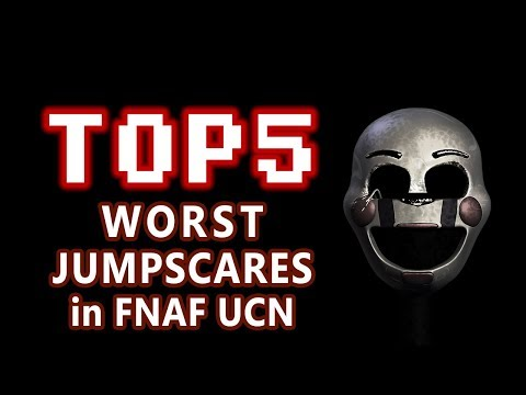 TOP 5 Worst Jumpscares in FNAF Ultimate Custom Night