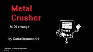 Undertale - Metal Crusher MIDI arrange by SamuDrummer27