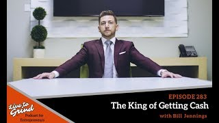 Learn how to obtain capital from the King of Getting Cash - Bill Jennings