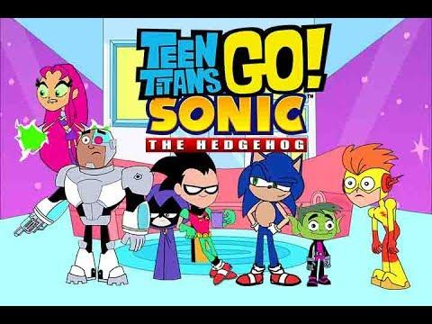 Teen titans GO! meet Sonic- bowser12345