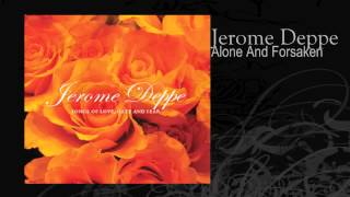 Jerome Deppe | Alone And Forsaken
