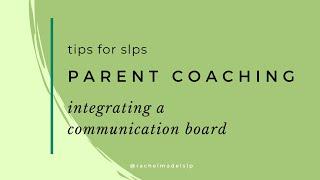 Parent Coaching: Integrating A Communication Board