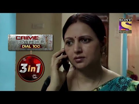 Crime Patrol Dial 100 | Episodes 7, 8 and 12 | 3 In 1 Webisodes