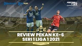 Review dan Serba Serbi Seri Pertama Liga 1 2021, Persija Jakarta Susul Persib Bandung