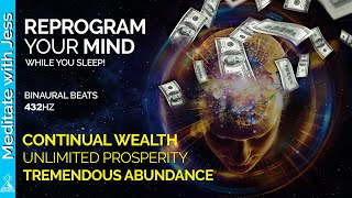 REPROGRAMMING WHILE YOU SLEEP.  Positive Affirmations For Continual Wealth And Flowing Abundance.