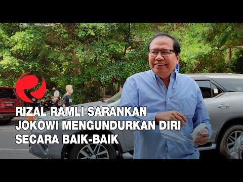 Rizal Ramli Sarankan Jokowi Mengundurkan Diri Secara Baik-baik