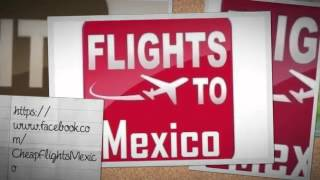 ★GUARANTEE★ Cheap Flights to Mexico® ..Airline Tickets Cheapest.
