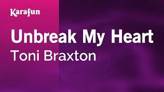 Karaoke Unbreak My Heart - Toni Braxton *