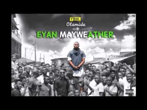 Olamide   Eyan Mayweather  NEW OFFICIAL 2015