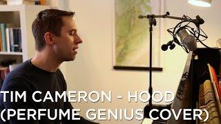 Tim Cameron - Hood (Perfume Genius Cover)
