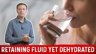 Retaining Fluid Yet Dehydrated? - Dr.Berg