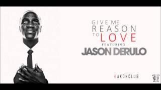 Akon - Give Me Reason to Love (Ft. Jason Derulo) [New 2016]