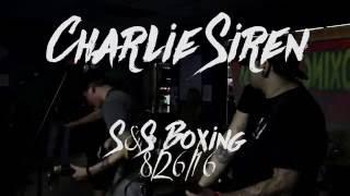 Charlie Siren - August 26th, 2016