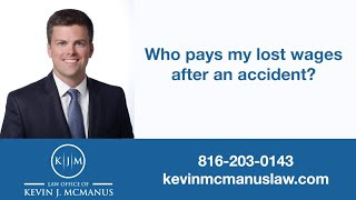 Who pays my lost wages after an accident in KS or MO?