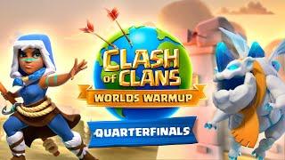 Clash Worlds Warmup Quarterfinals - Clash of Clans