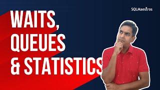 SQL Server Wait Types, Queues & Wait Statistics by Amit Bansal