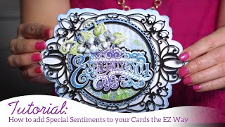 How to add Special Sentiments to your Cards the EZ Way