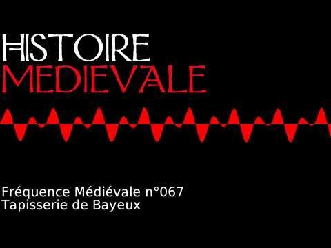 Fréquence Médiévale 067   La tapisserie de Bayeux